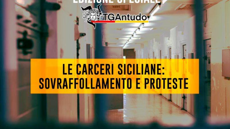TGAntudo – Edizione Speciale- Le carceri siciliane: sovraffollamento e proteste