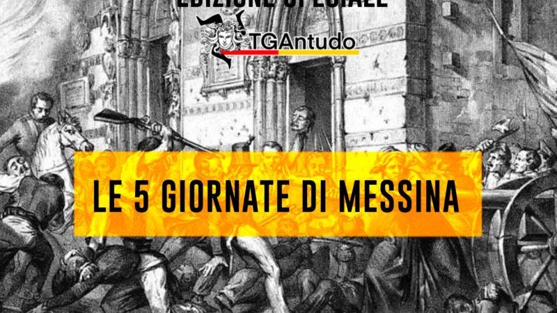 TGAntudo – Edizione Speciale – Le 5 giornate di Messina
