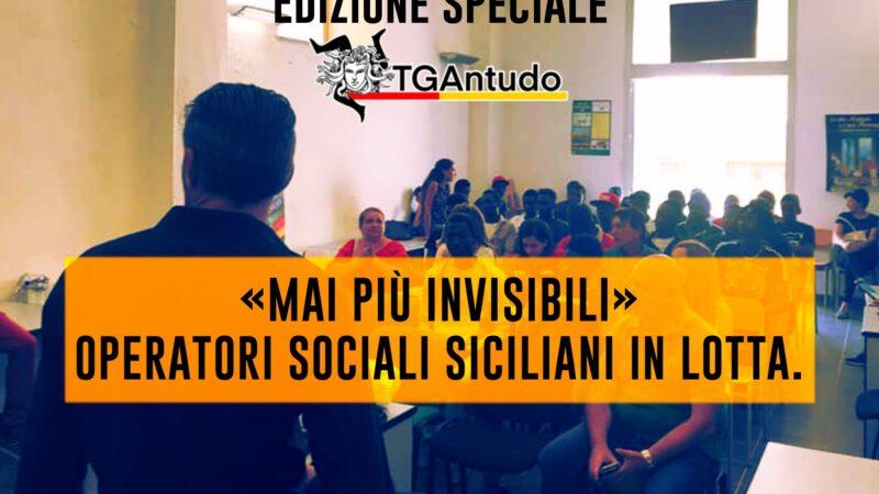 TGAntudo – «Mai più invisibili». Operatori sociali siciliani in lotta