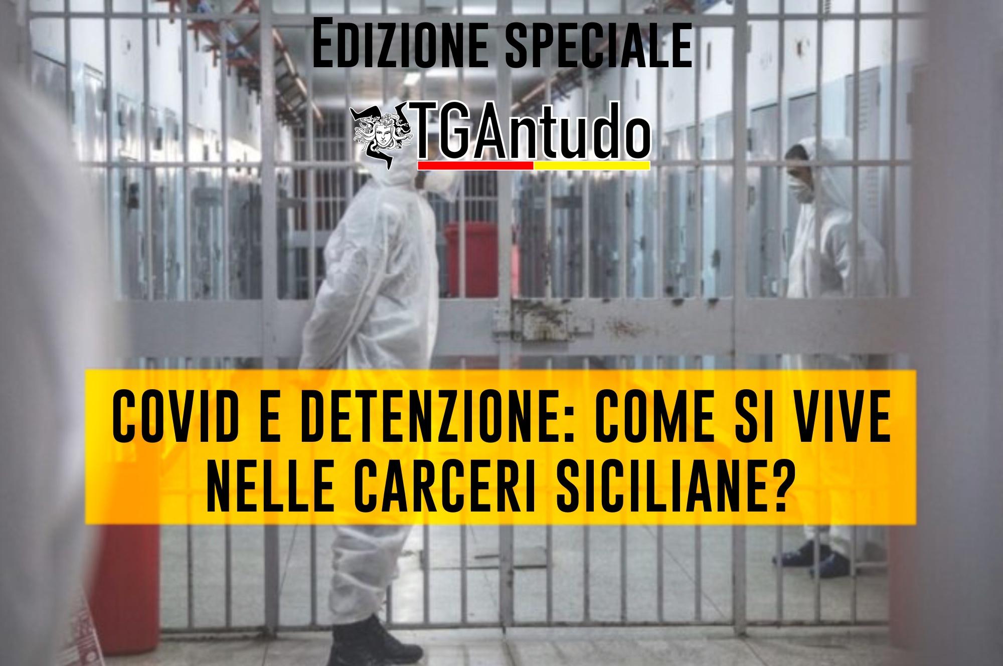 TGAntudo – Covid e detenzione: come si vive nelle carceri siciliane?