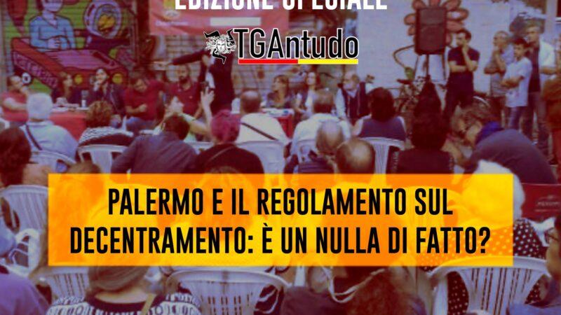 TGAntudo – Palermo e il regolamento sul decentramento: è un nulla di fatto?
