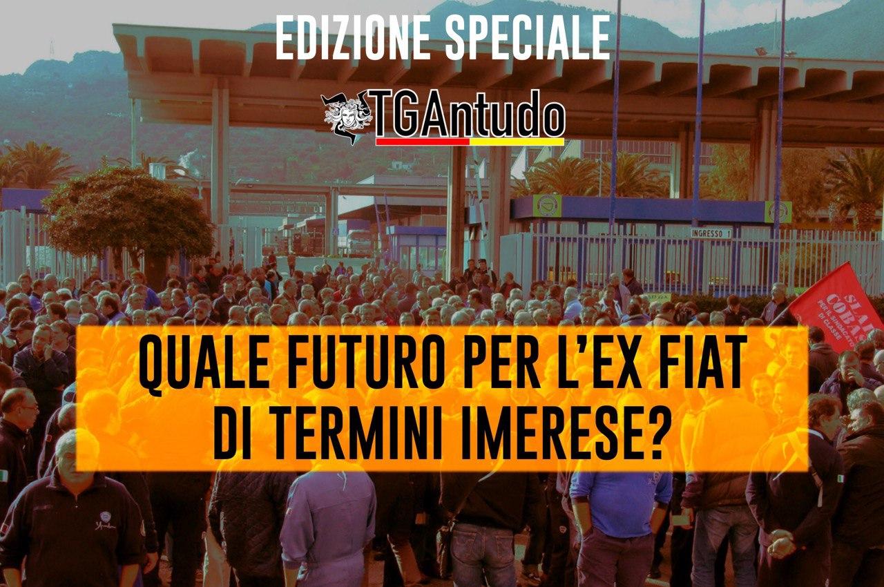 TGAntudo – Quale futuro per l'ex Fiat di Termini Imerese?
