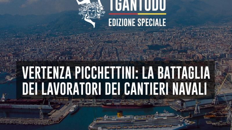 TGAntudo – Vertenza Picchettini: la battaglia dei lavoratori dei cantieri navali