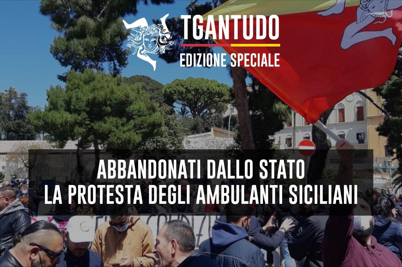 TGAntudo – Abbandonati dallo Stato. La protesta degli ambulanti siciliani
