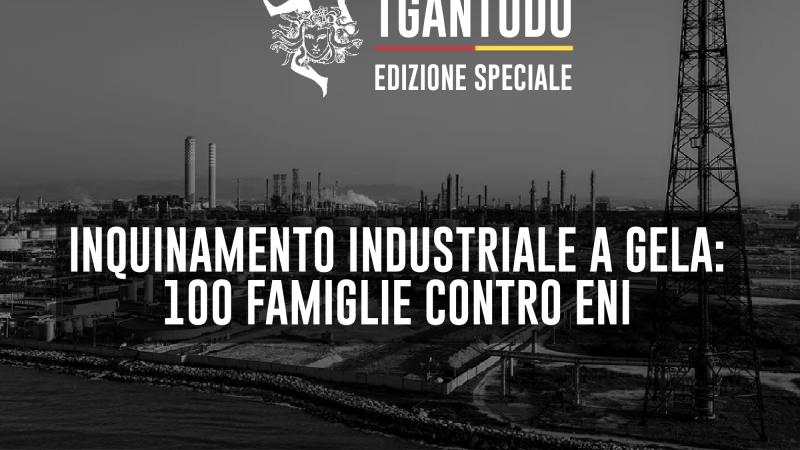 TGAntudo – Inquinamento industriale e Gela: 100 famiglie contro Eni