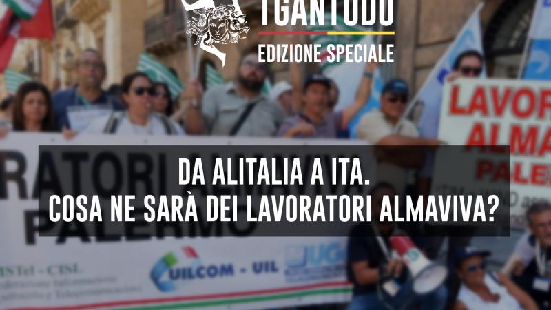 TGAntudo – Da Alitalia a Ita. Cosa ne sarà dei lavoratori Almaviva?