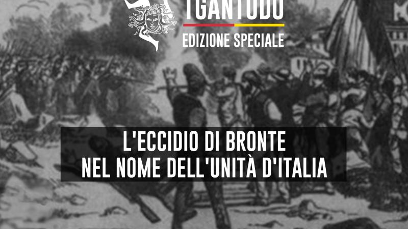 TGAntudo – L'eccidio di Bronte nel nome dell'Unità d'Italia